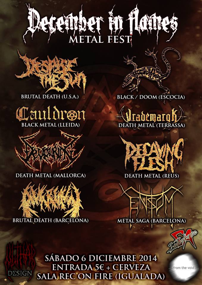 Despise The Sun + Winterlizard + Cauldron + Vrademargk + Devouring + Decaying Flesh + Avgrunn + Ensom Rec On Fire (Igualada (Barcelona))