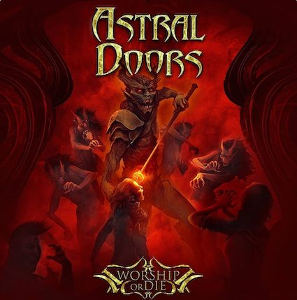 Astral DoorsWorship or Die