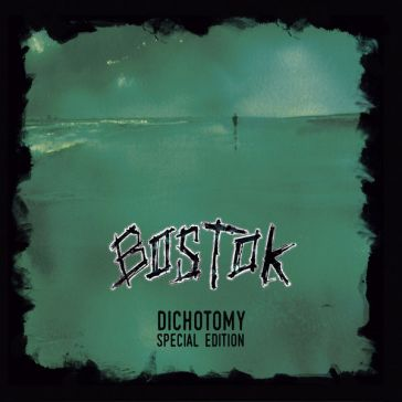 "Bostok - Dichotomy ""Special Edition"""