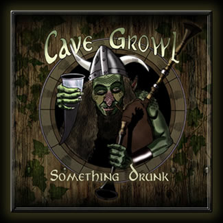Cave Growl - Something Drunk