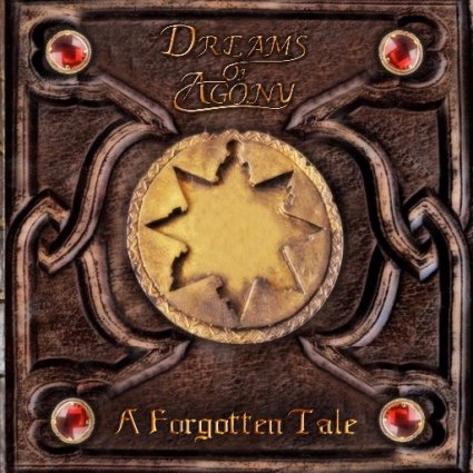 Dreams of AgonyA Forgotten Tale