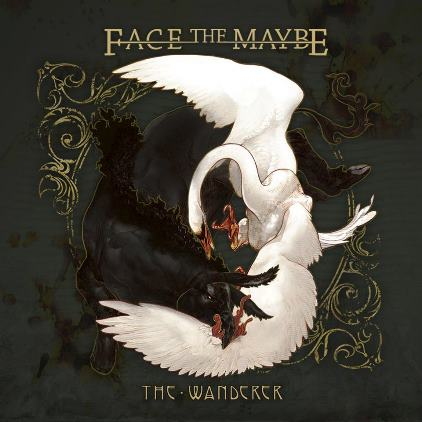 Face the MaybeThe Wanderer