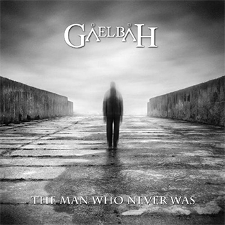 Gaelbah - The Man Who Never Was