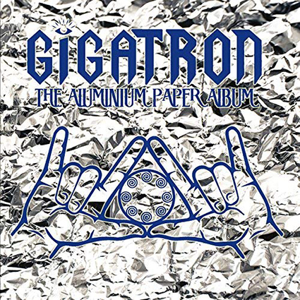 Gigatron - The Aluminium Paper Album