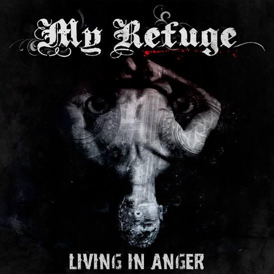 My Refuge - Living in Anger