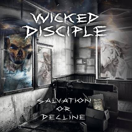 Wicked DiscipleSalvation or Decline