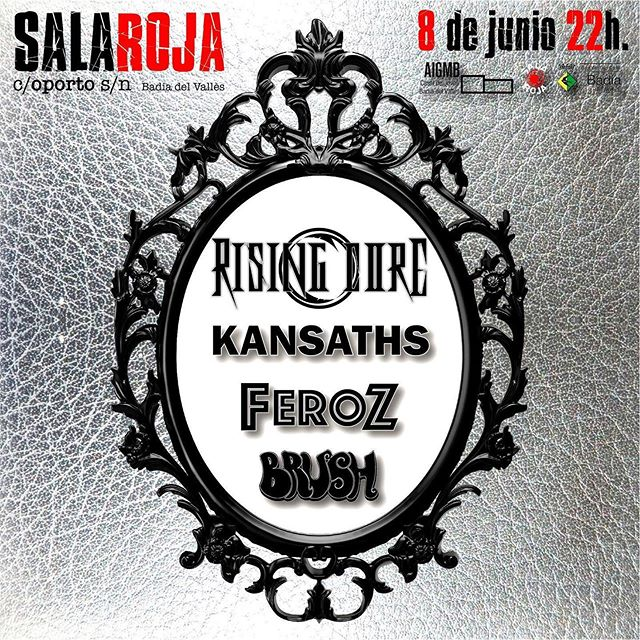 Brush +	Feroz + Kansaths + Rising Core - 8/6/19 - Sala Roja (Badia del Vallés)