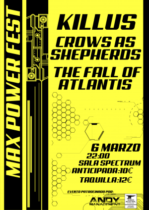 Max Power Fest (Killus + Crows As Shepherds + The Fall of Atlantis) - 06/03/2020 - Sala Spectrum (Murcia)
